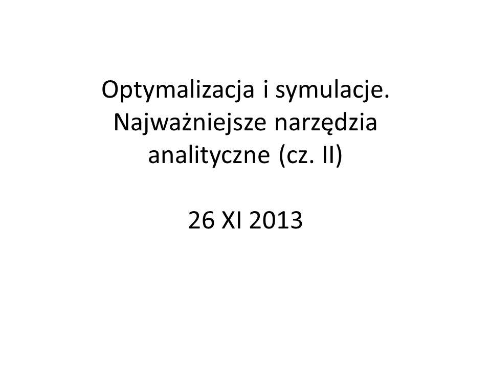 Optymalizacja i symulacje. Najważniejsze narzędzia analityczne (cz