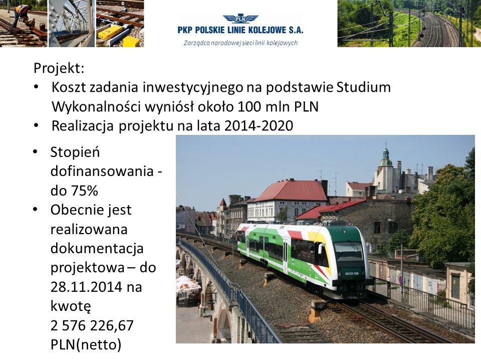 Projekt: Koszt zadania inwestycyjnego na podstawie Studium Wykonalności wyniósł około 100 mln PLN. Realizacja projektu na lata 2014-2020.