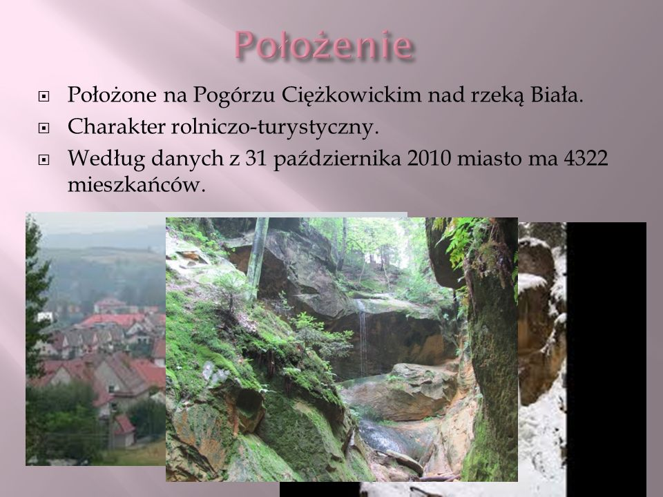 Położenie Położone na Pogórzu Ciężkowickim nad rzeką Biała.