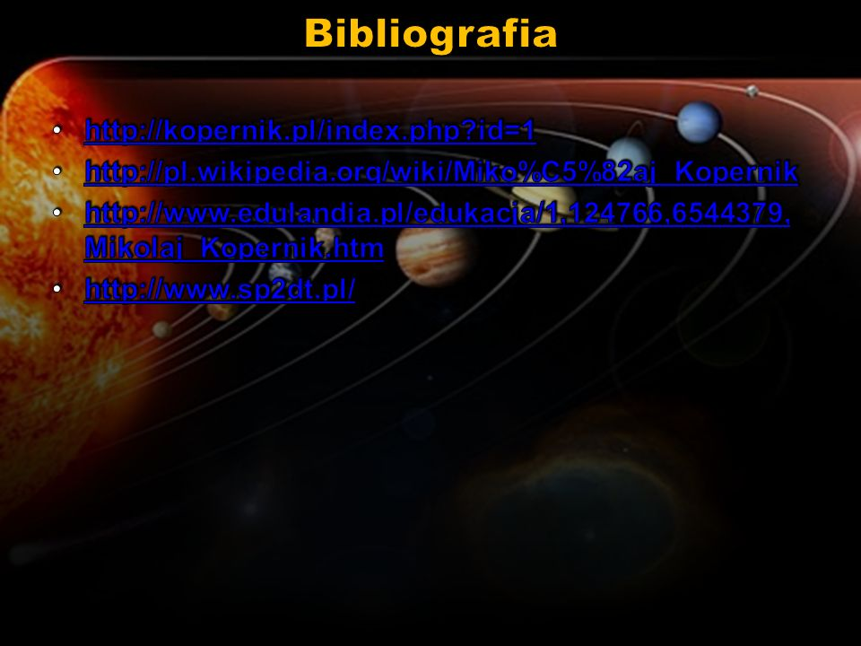 Bibliografia http://kopernik.pl/index.php id=1