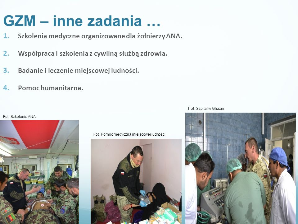 GZM – inne zadania … Szkolenia medyczne organizowane dla żołnierzy ANA. Współpraca i szkolenia z cywilną służbą zdrowia.