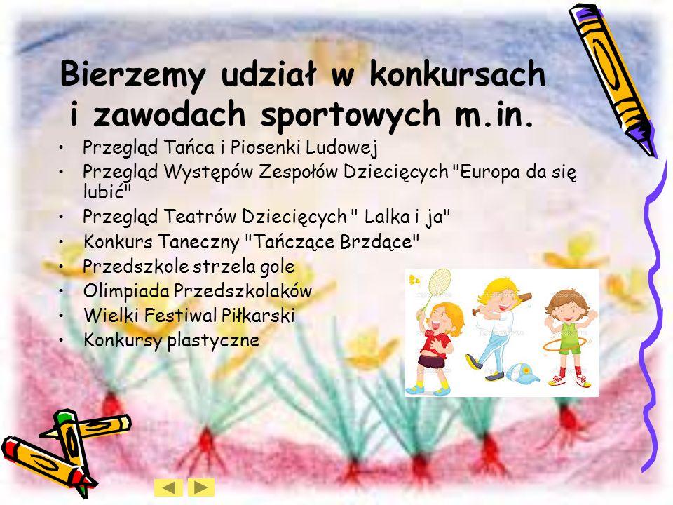 Bierzemy udział w konkursach i zawodach sportowych m.in.