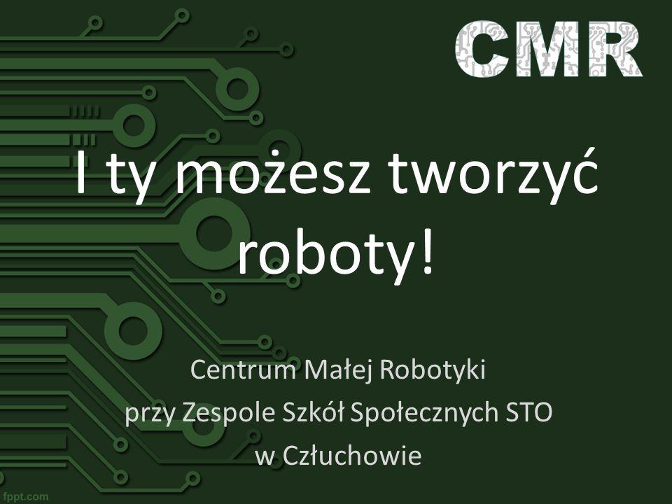 I ty możesz tworzyć roboty!