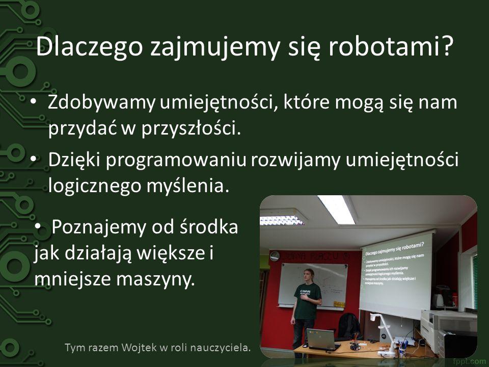 Dlaczego zajmujemy się robotami