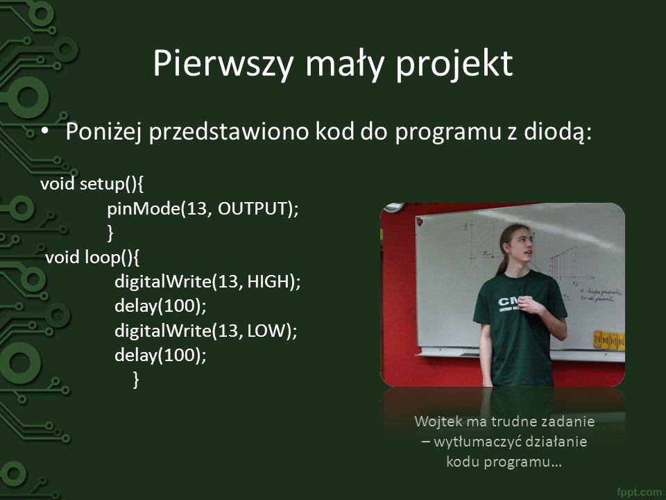 Pierwszy mały projekt Poniżej przedstawiono kod do programu z diodą: