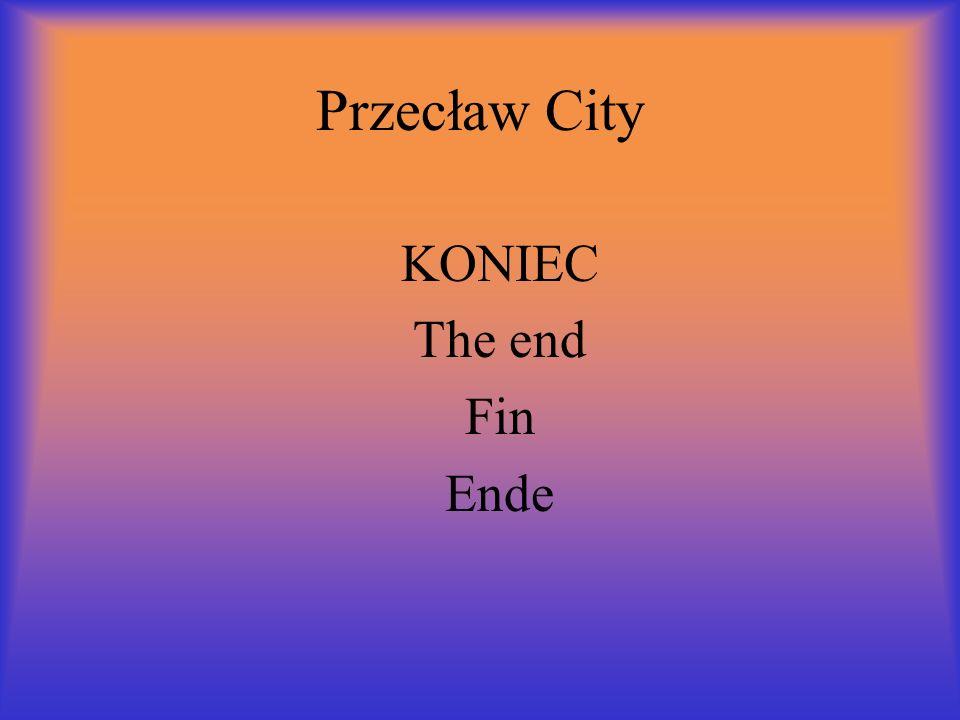 Przecław City KONIEC The end Fin Ende