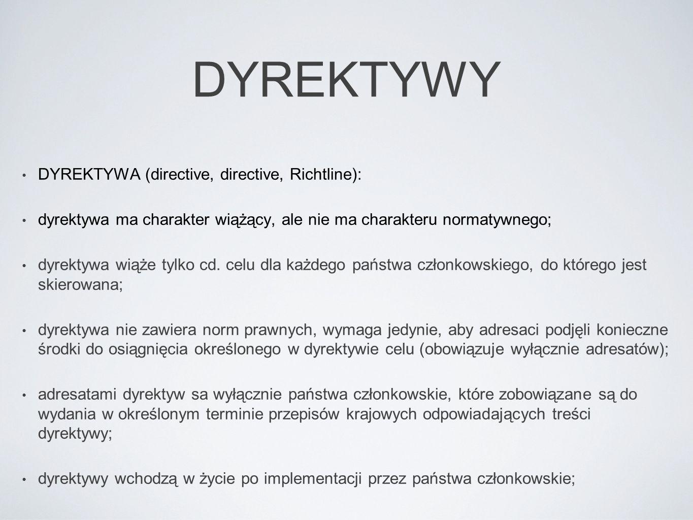 DYREKTYWY DYREKTYWA (directive, directive, Richtline):