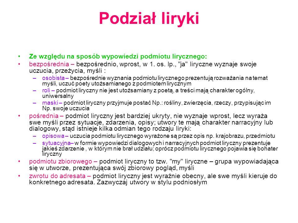 Podział liryki Ze względu na sposób wypowiedzi podmiotu lirycznego: