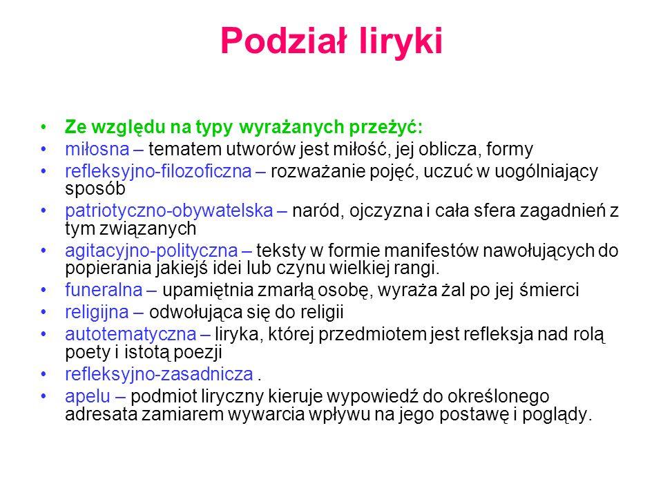 Podział liryki Ze względu na typy wyrażanych przeżyć: