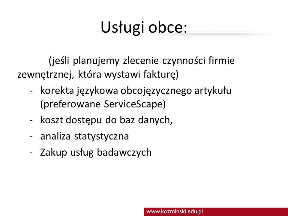 Usługi obce: (jeśli planujemy zlecenie czynności firmie zewnętrznej, która wystawi fakturę)