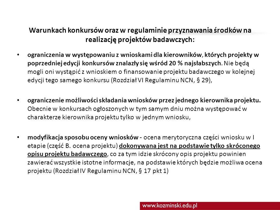 Warunkach konkursów oraz w regulaminie przyznawania środków na realizację projektów badawczych: