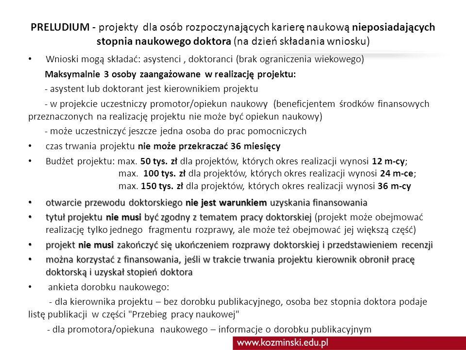 PRELUDIUM - projekty dla osób rozpoczynających karierę naukową nieposiadających stopnia naukowego doktora (na dzień składania wniosku)