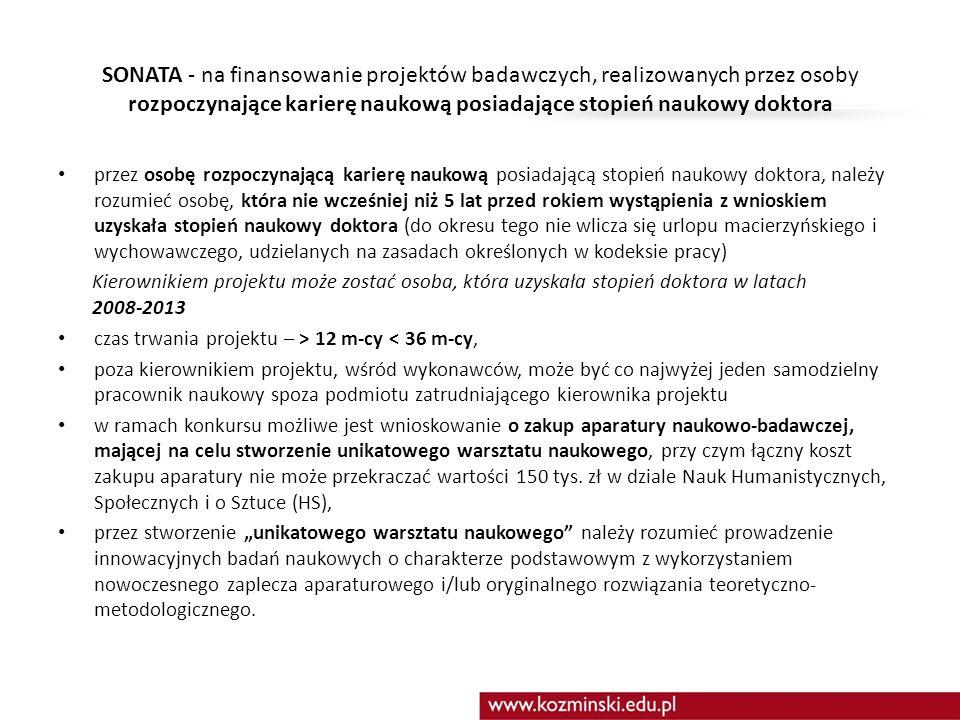 SONATA - na finansowanie projektów badawczych, realizowanych przez osoby rozpoczynające karierę naukową posiadające stopień naukowy doktora