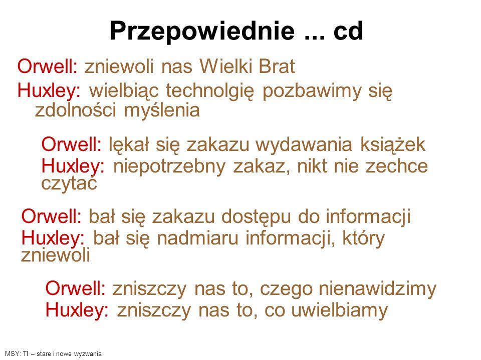 Przepowiednie ... cd Orwell: zniewoli nas Wielki Brat