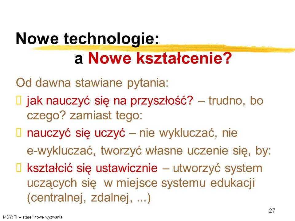 Nowe technologie: a Nowe kształcenie
