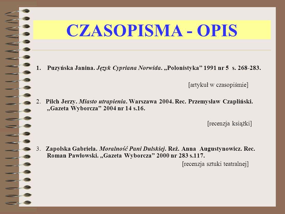 """CZASOPISMA - OPIS 1. Puzyńska Janina. Język Cypriana Norwida. """"Polonistyka 1991 nr 5 s. 268-283."""