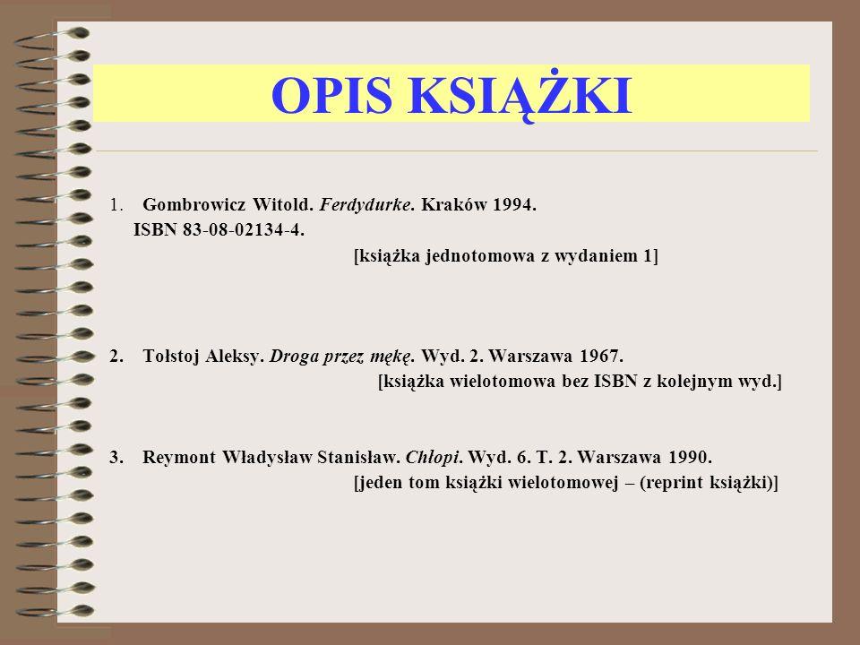 OPIS KSIĄŻKI 1. Gombrowicz Witold. Ferdydurke. Kraków 1994.