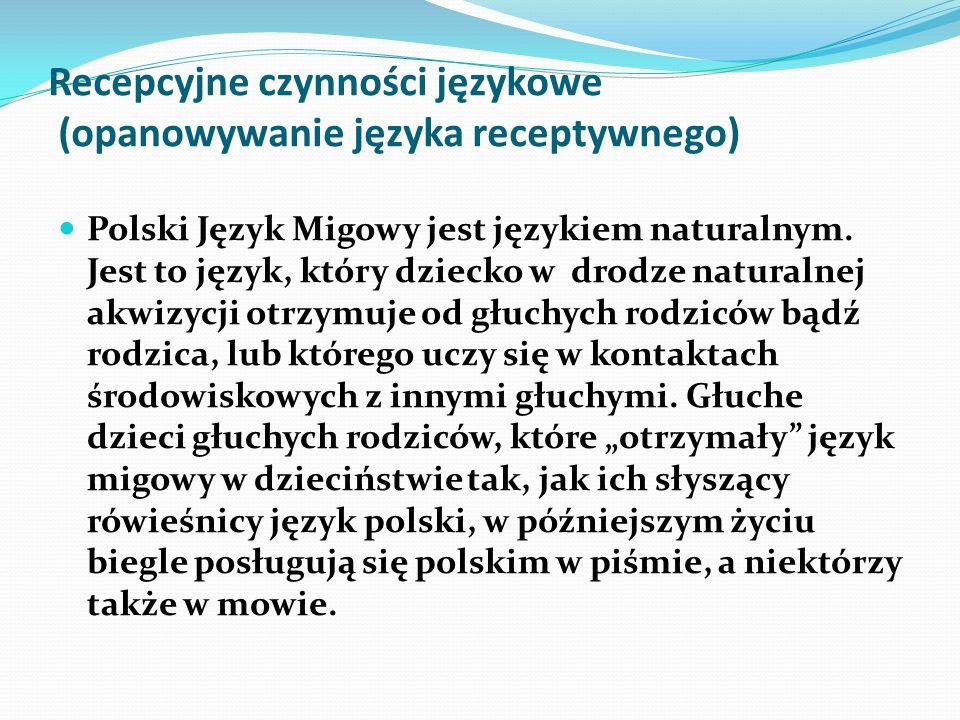 Recepcyjne czynności językowe (opanowywanie języka receptywnego)