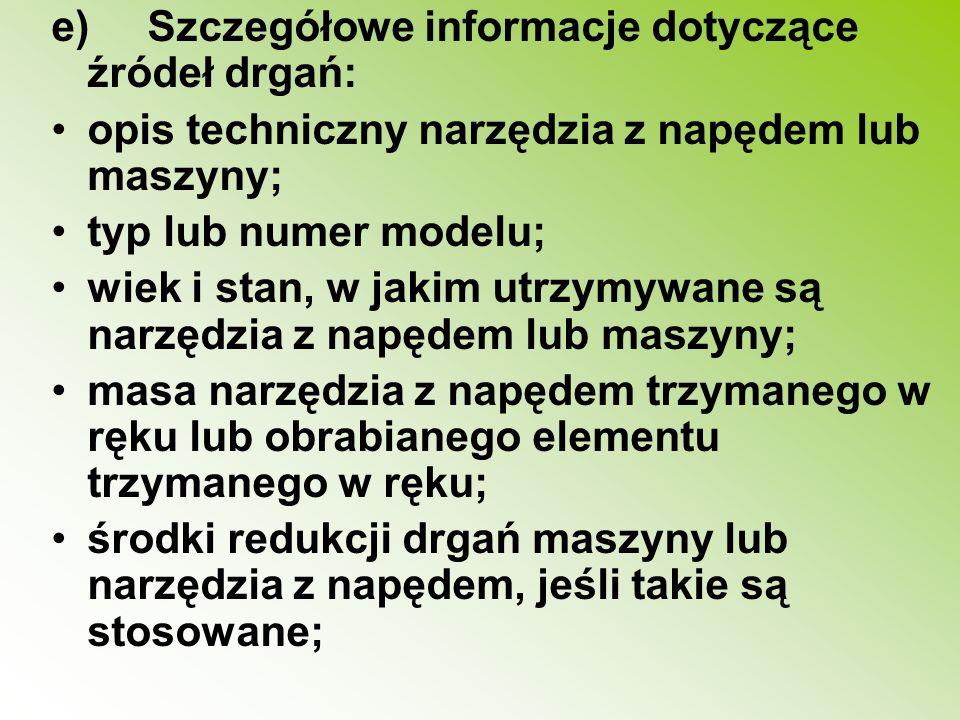 e) Szczegółowe informacje dotyczące źródeł drgań: