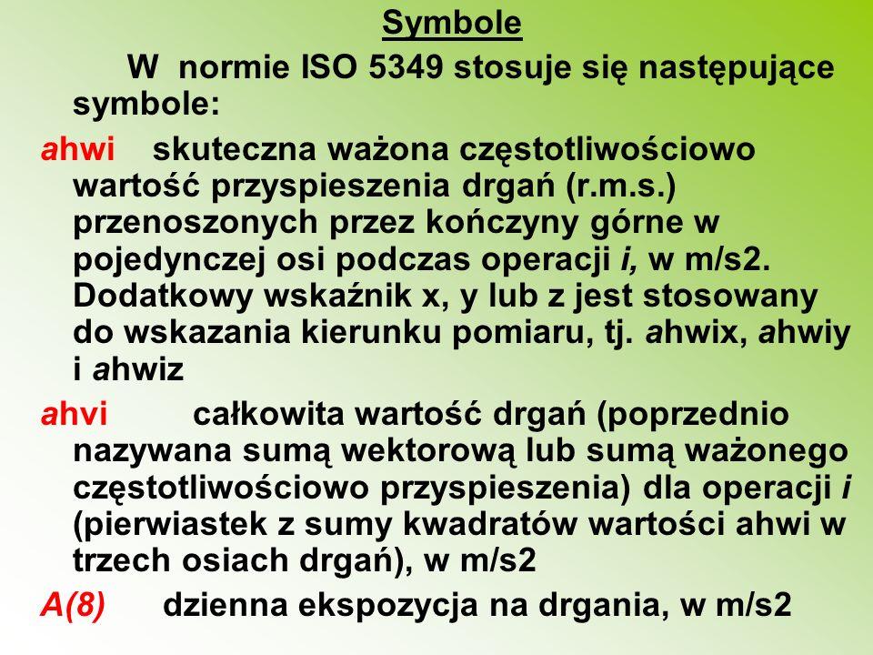 Symbole W normie ISO 5349 stosuje się następujące symbole: