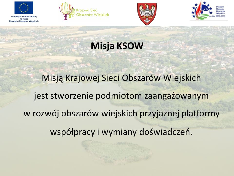 Misją Krajowej Sieci Obszarów Wiejskich