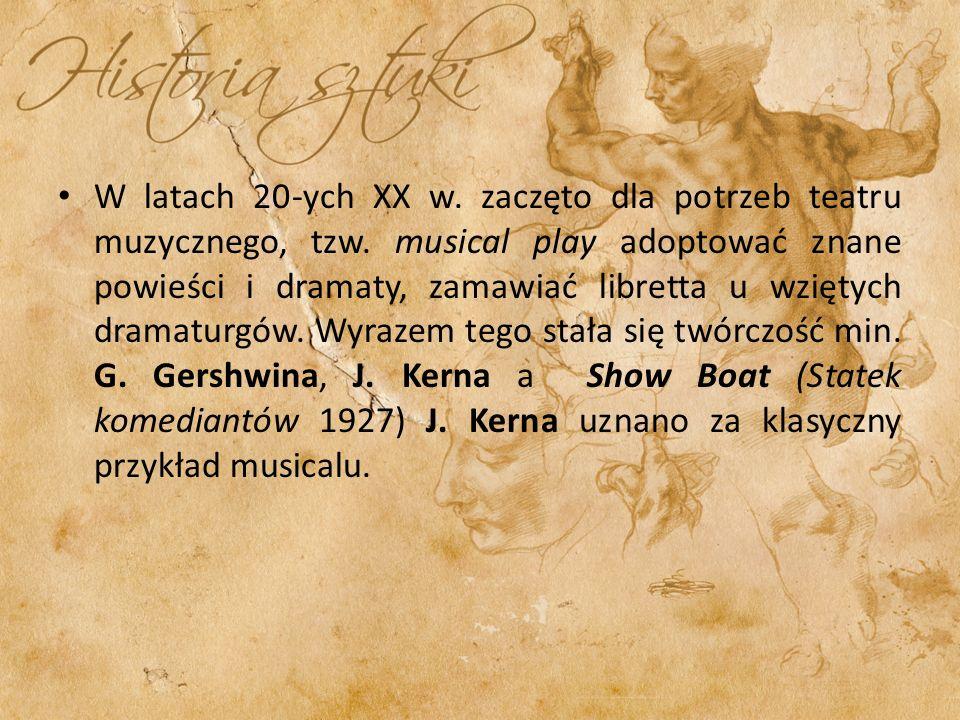W latach 20-ych XX w. zaczęto dla potrzeb teatru muzycznego, tzw