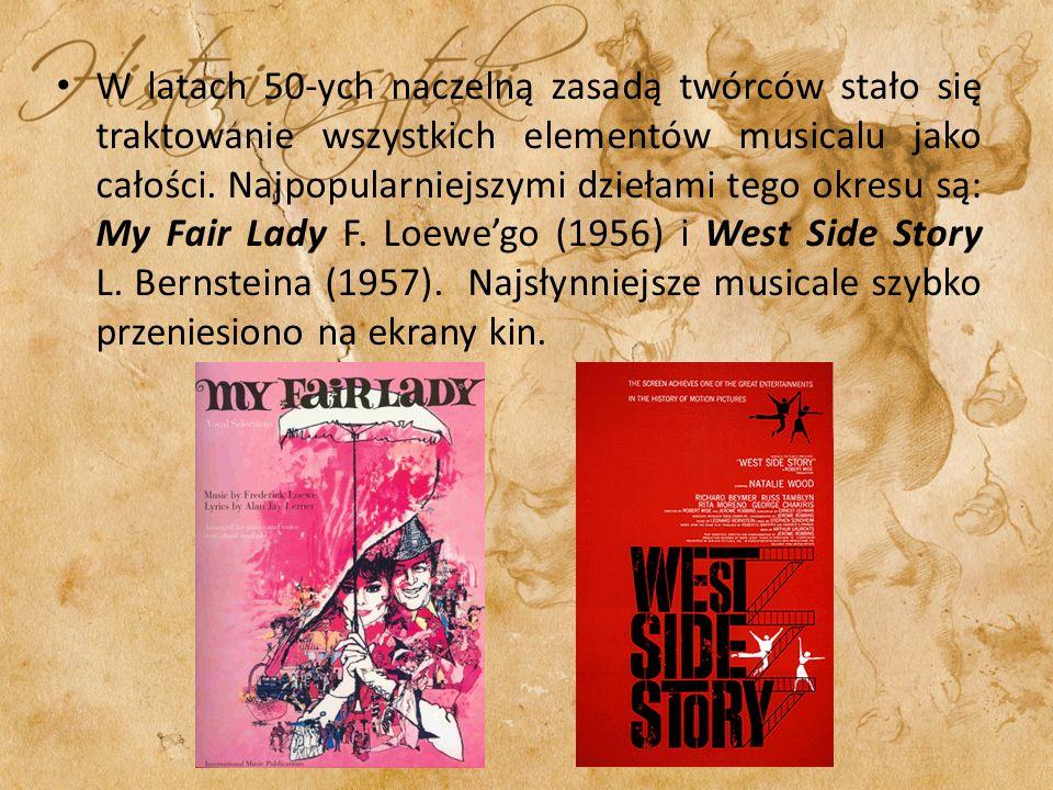 W latach 50-ych naczelną zasadą twórców stało się traktowanie wszystkich elementów musicalu jako całości.