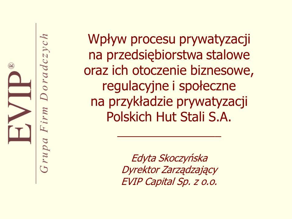Wpływ procesu prywatyzacji na przedsiębiorstwa stalowe