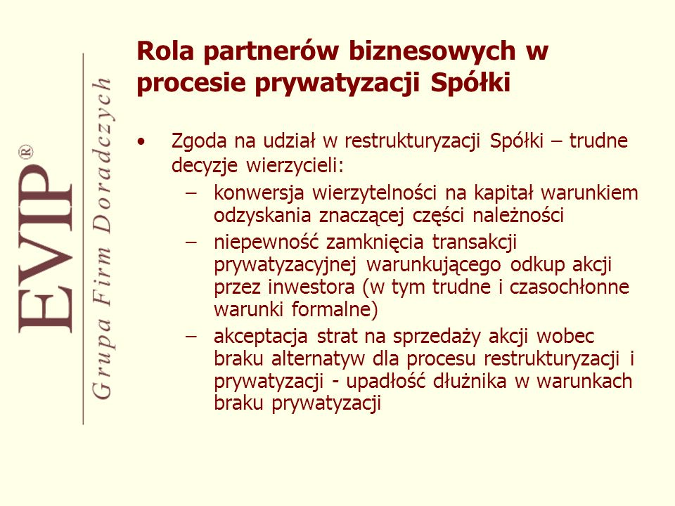 Rola partnerów biznesowych w procesie prywatyzacji Spółki