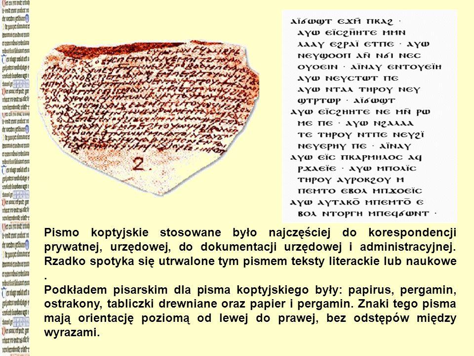 Pismo koptyjskie stosowane było najczęściej do korespondencji prywatnej, urzędowej, do dokumentacji urzędowej i administracyjnej. Rzadko spotyka się utrwalone tym pismem teksty literackie lub naukowe .