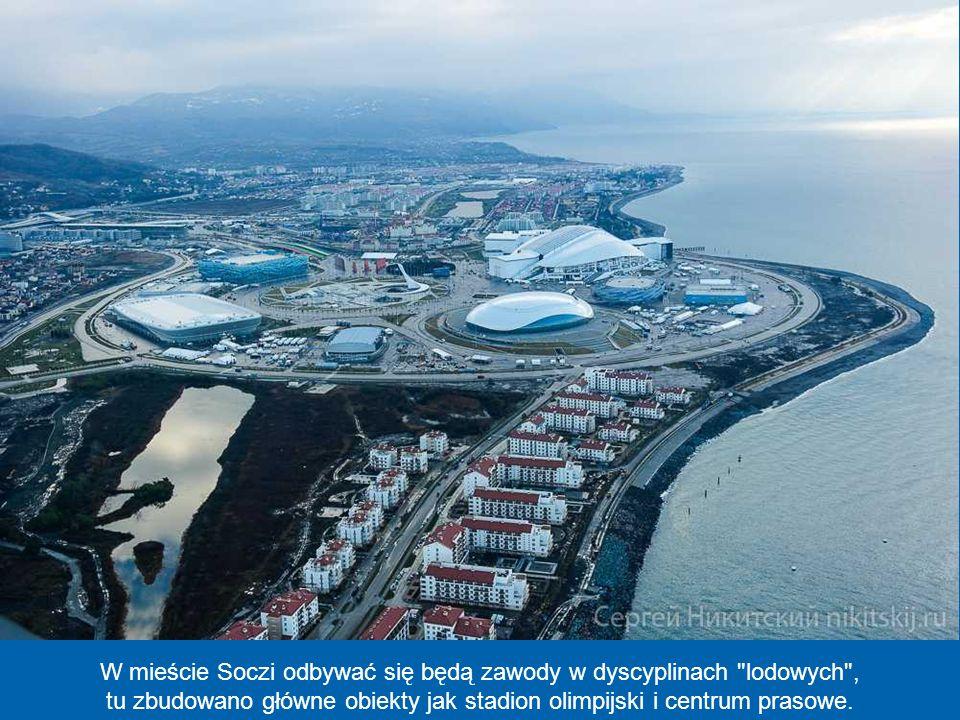 W mieście Soczi odbywać się będą zawody w dyscyplinach lodowych ,