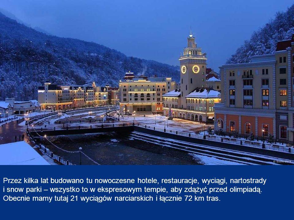 Przez kilka lat budowano tu nowoczesne hotele, restauracje, wyciągi, nartostrady