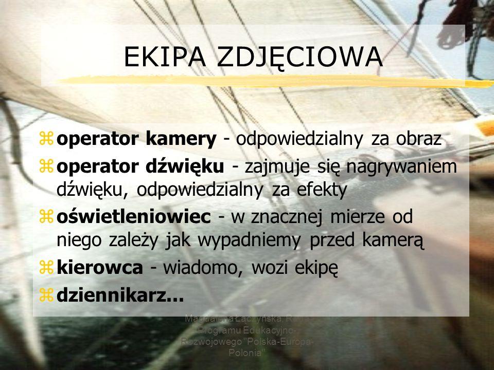 EKIPA ZDJĘCIOWA operator kamery - odpowiedzialny za obraz