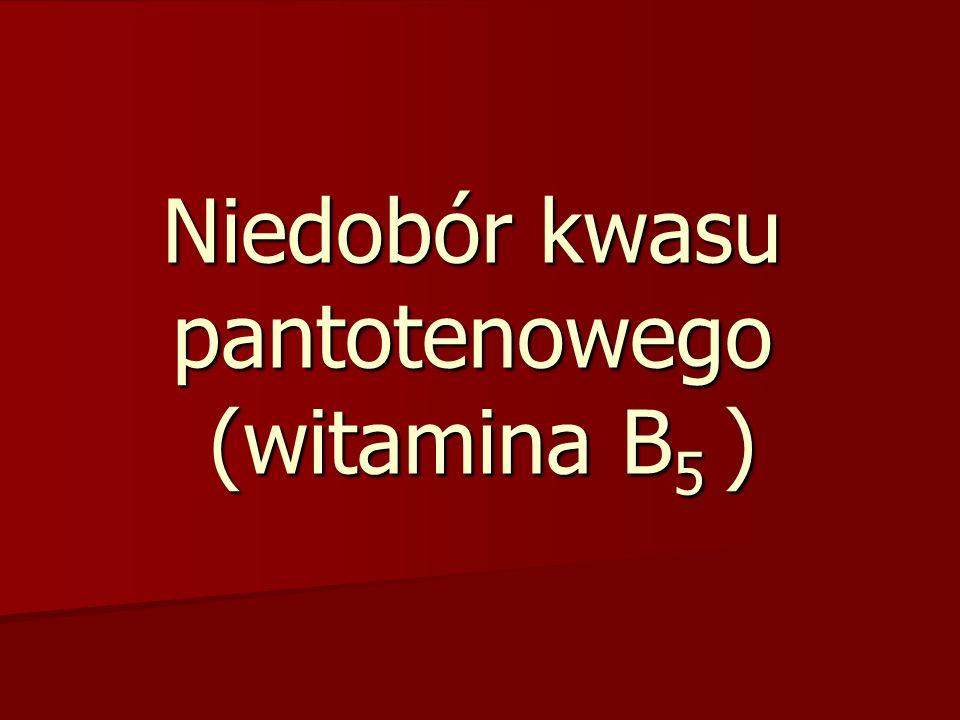 Niedobór kwasu pantotenowego (witamina B5 )