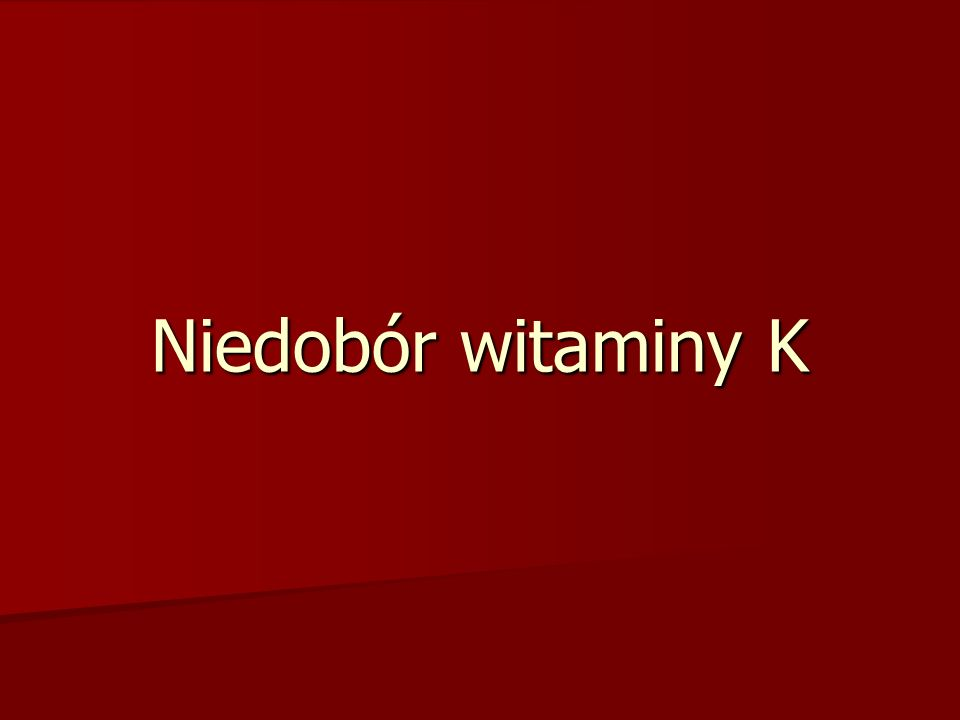 Niedobór witaminy K
