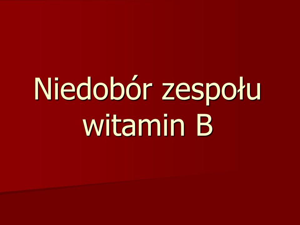 Niedobór zespołu witamin B