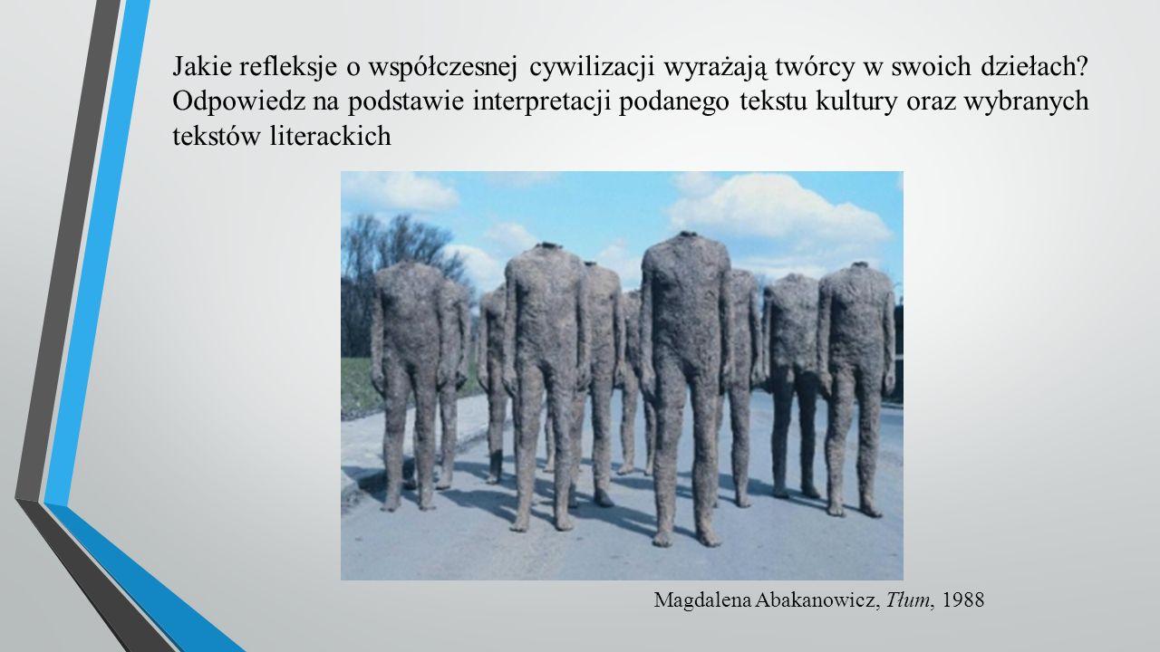 Jakie refleksje o współczesnej cywilizacji wyrażają twórcy w swoich dziełach