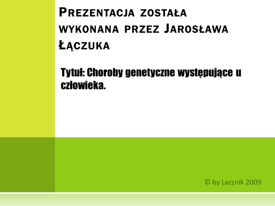 Prezentacja została wykonana przez Jarosława Łączuka