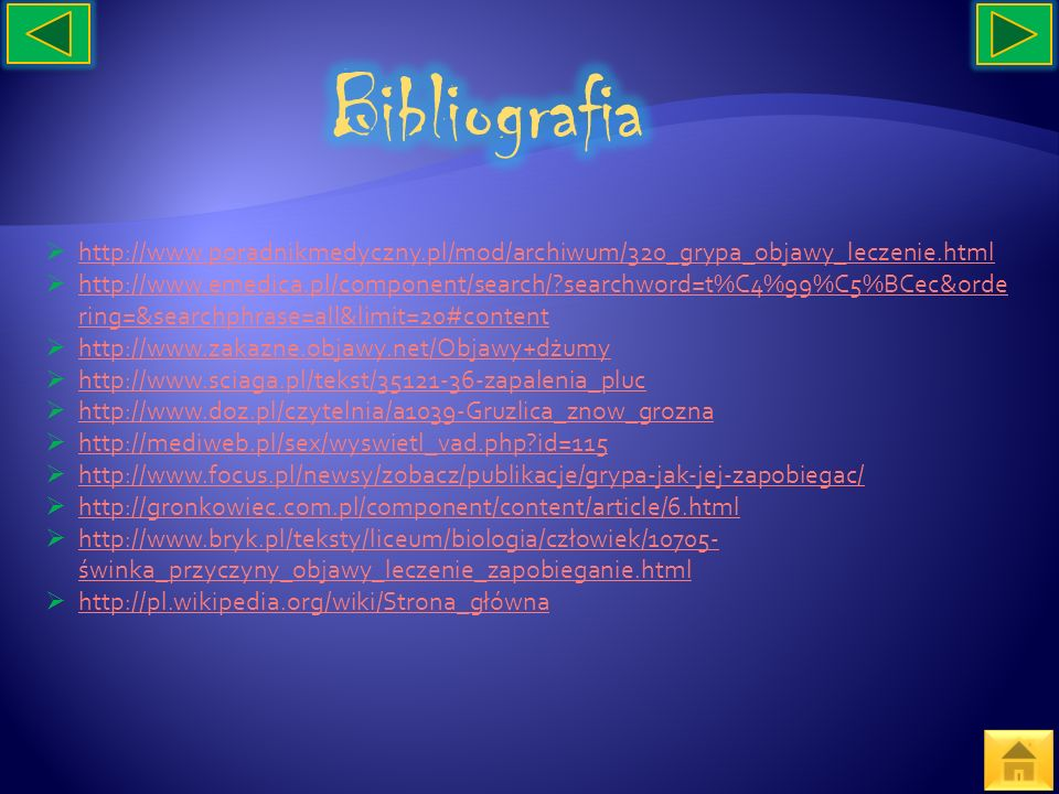 Bibliografia http://www.poradnikmedyczny.pl/mod/archiwum/320_grypa_objawy_leczenie.html.