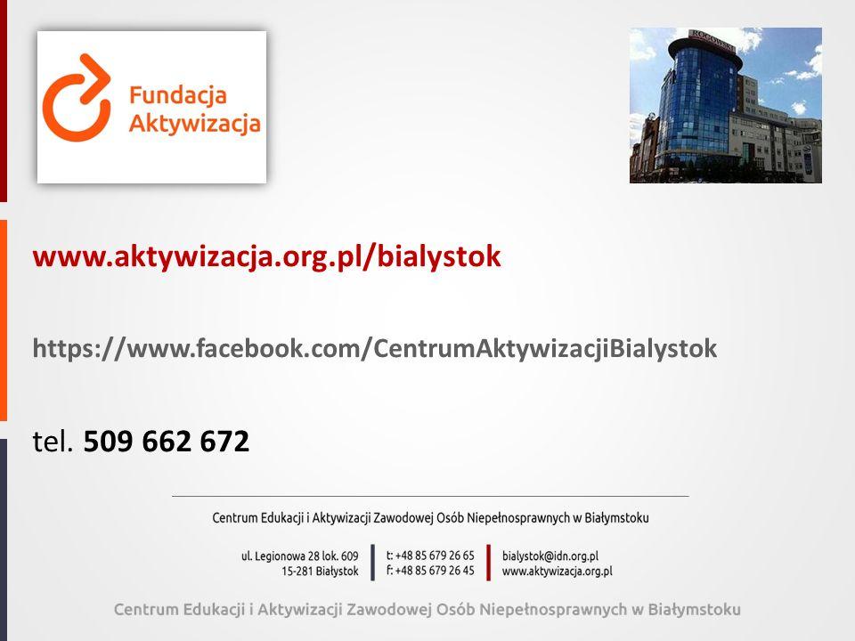 www.aktywizacja.org.pl/bialystok tel. 509 662 672