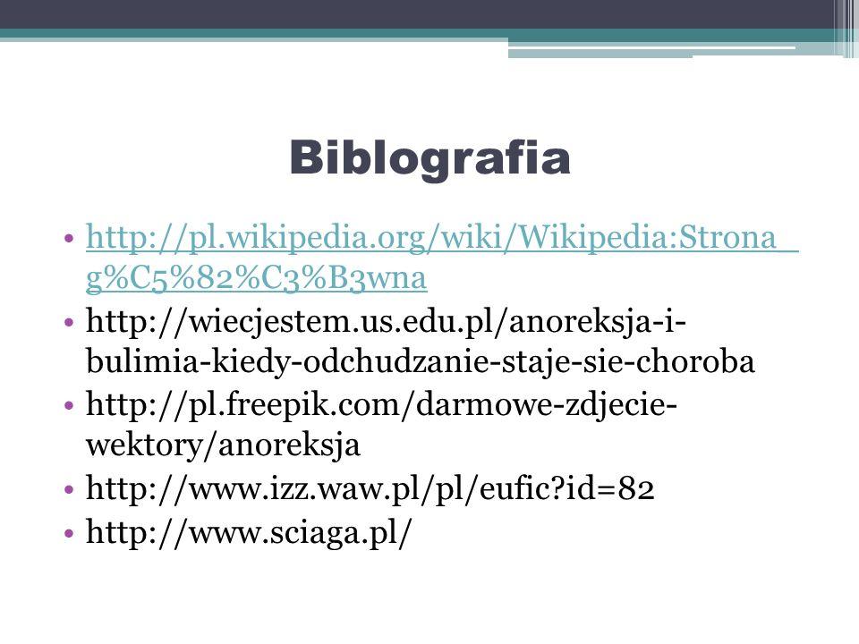 Biblografia http://pl.wikipedia.org/wiki/Wikipedia:Strona_ g%C5%82%C3%B3wna.