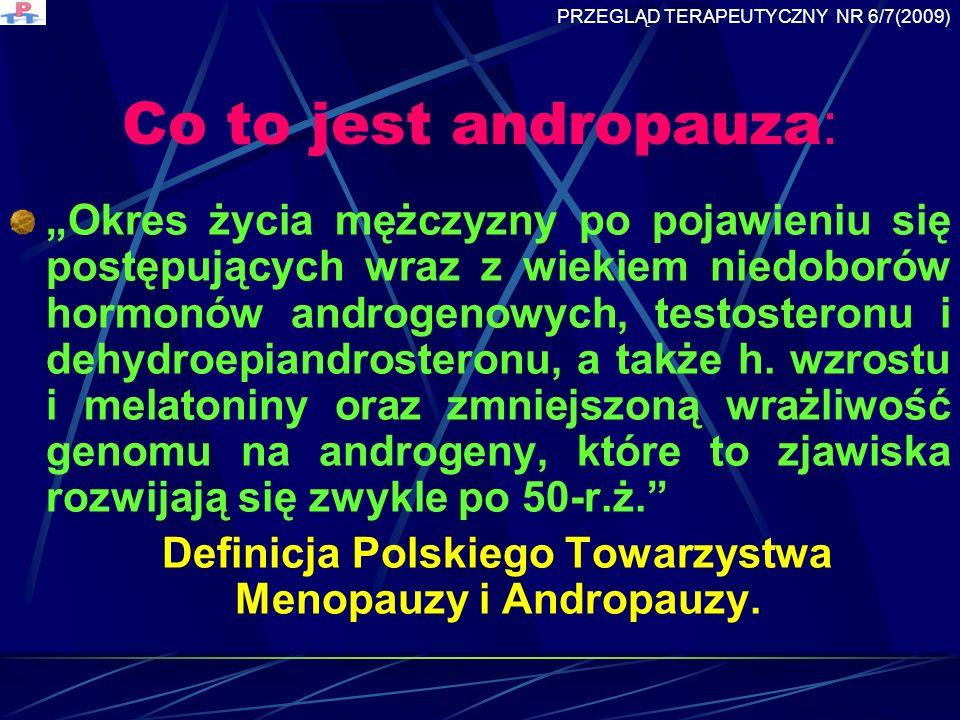 Definicja Polskiego Towarzystwa Menopauzy i Andropauzy.