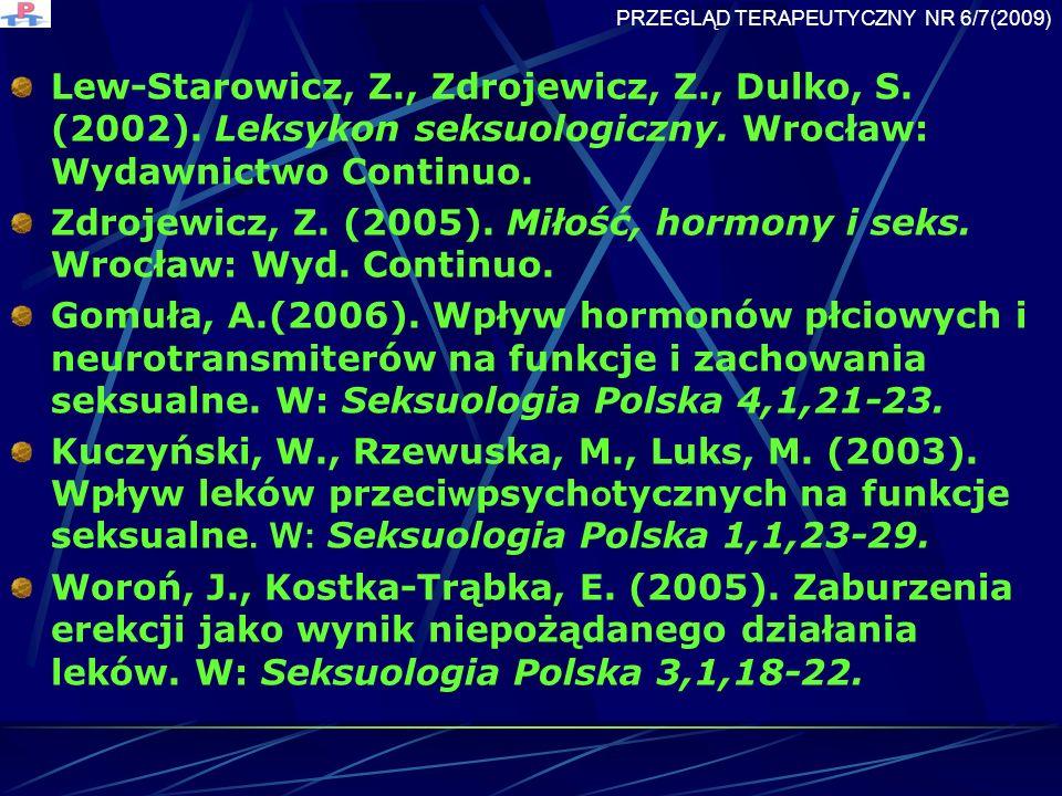 Zdrojewicz, Z. (2005). Miłość, hormony i seks. Wrocław: Wyd. Continuo.