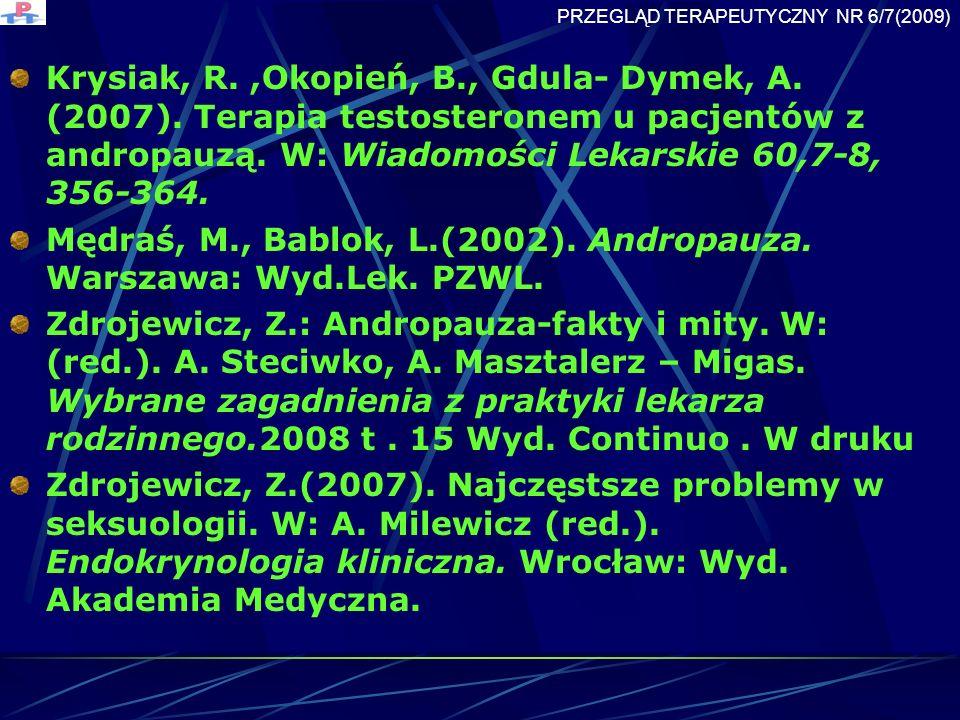Mędraś, M., Bablok, L.(2002). Andropauza. Warszawa: Wyd.Lek. PZWL.
