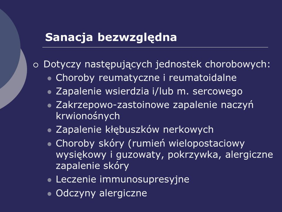Sanacja bezwzględna Dotyczy następujących jednostek chorobowych: