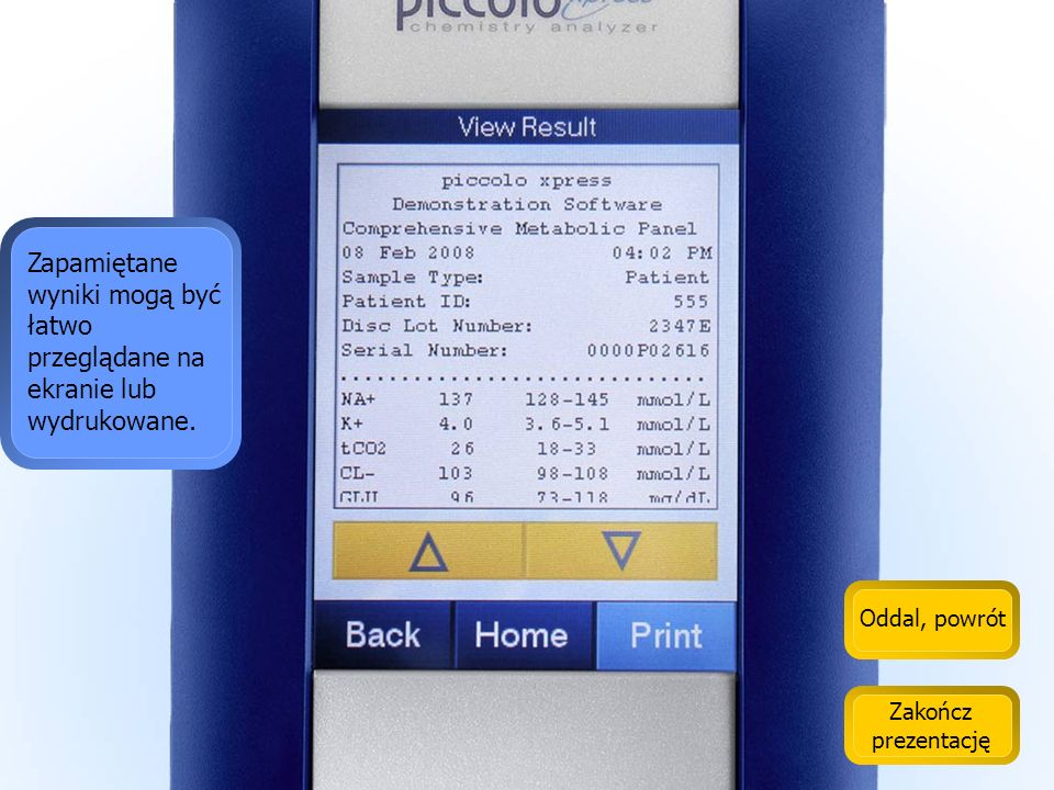 Zapamiętane wyniki mogą być łatwo przeglądane na ekranie lub wydrukowane.