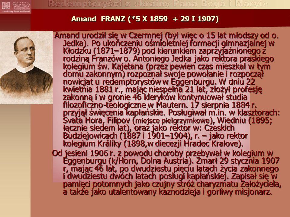 Amand FRANZ (*5 X 1859 + 29 I 1907)