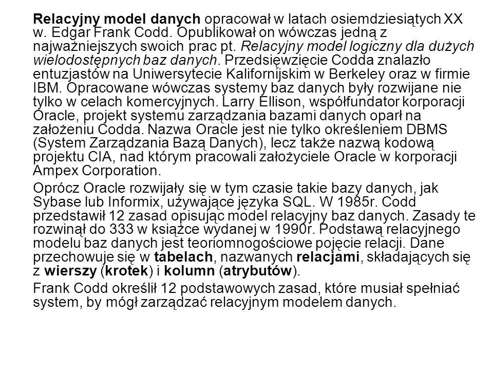 Relacyjny model danych opracował w latach osiemdziesiątych XX w