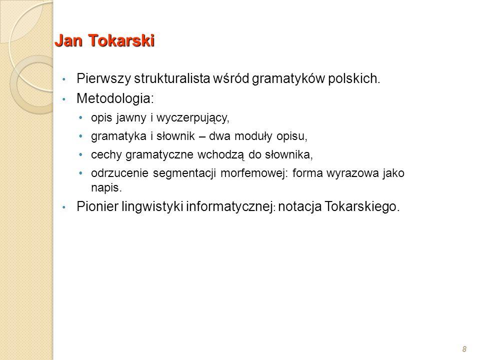 Jan Tokarski Pierwszy strukturalista wśród gramatyków polskich.