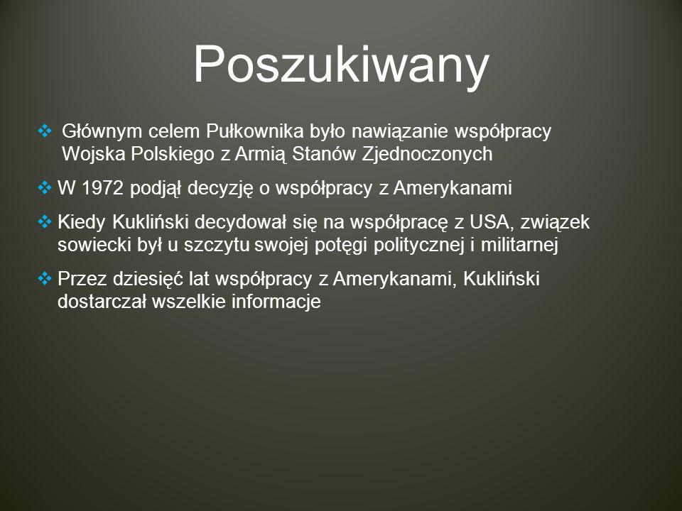 Poszukiwany Głównym celem Pułkownika było nawiązanie współpracy Wojska Polskiego z Armią Stanów Zjednoczonych.